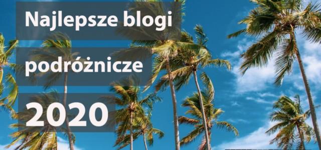 Najlepsze blogi podróżnicze 2020